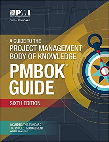 'A Guide to the Project Management Body of Knowledge (PMBOK® Guide)–Sixth Edition' by Project Management Institute