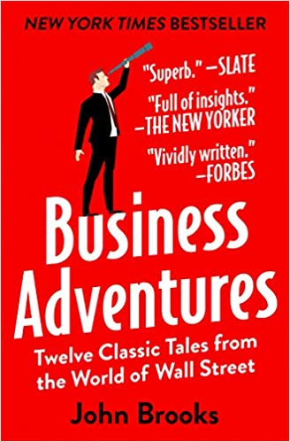 'Business Adventures: Twelve Classic Tales from the World of Wall Street' by John Brooks