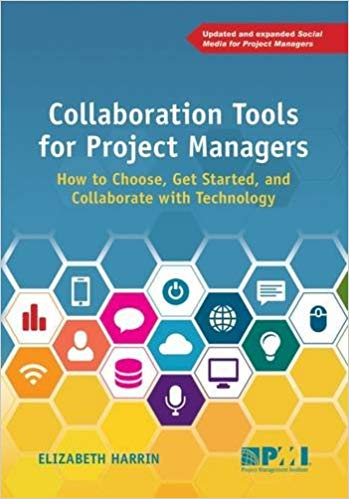 'Collaboration Tools for Project Managers: How to Choose, Get Started and Collaborate with Technology' by Elizabeth Harrin