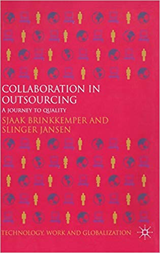 'Collaboration in Outsourcing: A Journey to Quality (Technology, Work and Globalization)' by S. Brinkkemper, Slinger Jansen