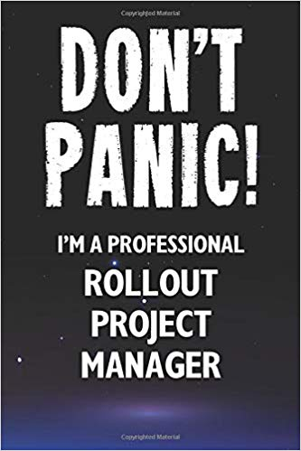 'Don't Panic! I'm A Professional Rollout Project Manager: Customized 100 Page Lined Notebook Journal Gift For A Busy Rollout Project Manager' by Rollout Guru Books
