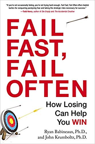 'Fail Fast, Fail Often: How Losing Can Help You Win' by Ryan Babineaux, John Krumboltz