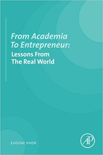'From Academia to Entrepreneur: Lessons from the Real World' by Eugene Khor