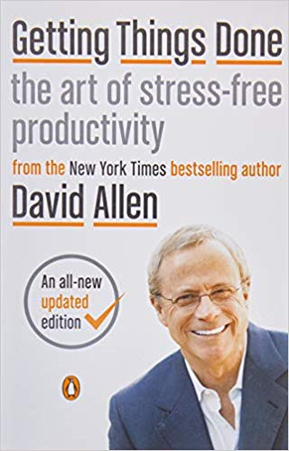 'Getting Things Done: The Art of Stress-Free Productivity' by David Allen