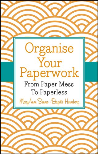 'Organise Your Paperwork: From Paper Mess To Paperless' by MaryAnne Bennie