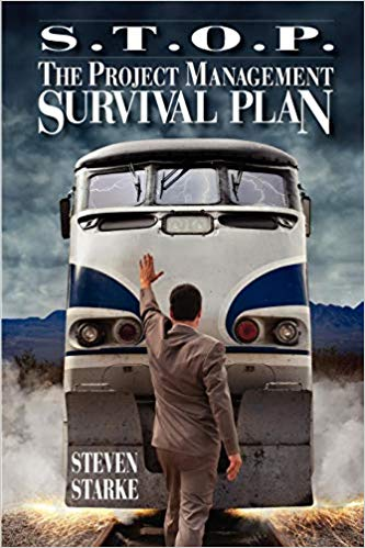 'S.T.O.P. The Project Management Survival Plan' by Steven Starke