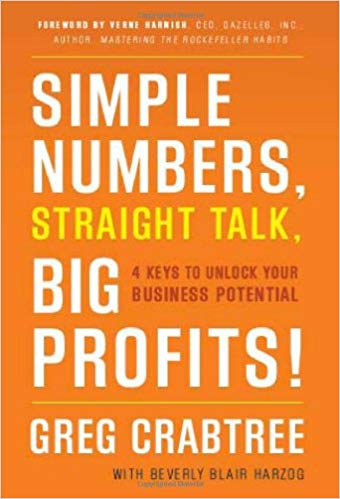 'Simple Numbers, Straight Talk, Big Profits!: 4 Keys to Unlock Your Business Potential' by Greg Crabtree