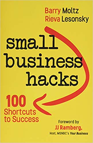 'Small Business Hacks: 100 Shortcuts to Success' by Barry Moltz