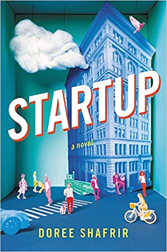'Startup: A Novel ' by Doree Shafrir
