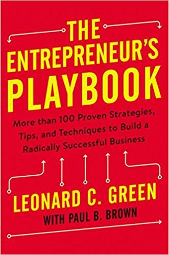 'The Entrepreneur's Playbook: More than 100 Proven Strategies, Tips, and Techniques' by Leonard Green