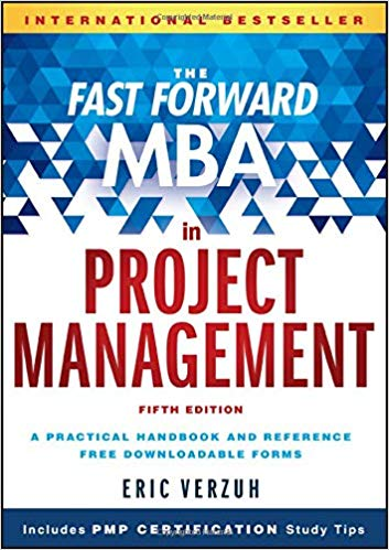 'The Fast Forward MBA in Project Management (Fast Forward MBA Series)' by Eric Verzuh