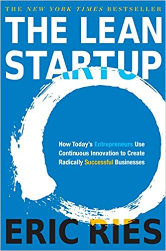 'The Lean Startup: How Today's Entrepreneurs Use Continuous Innovation to Create Radically Successful Businesses' by Eric Ries