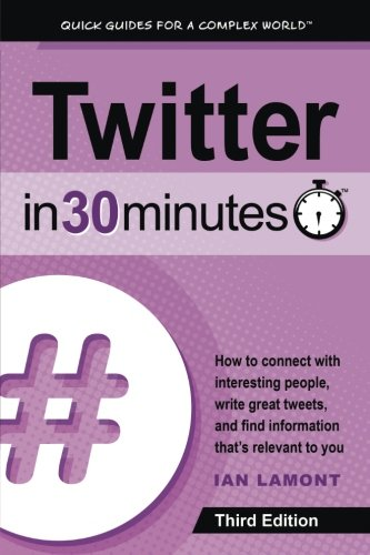 'Twitter In 30 Minutes (3rd Edition)' by Ian Lamont