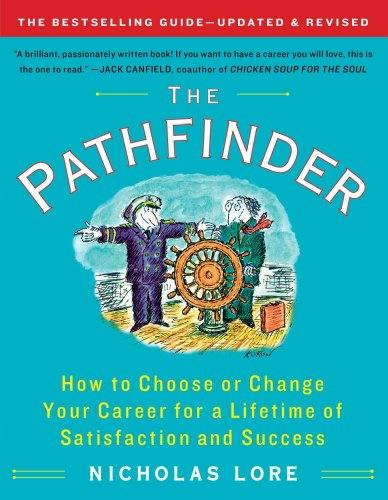 'The Pathfinder: How to Choose or Change Your Career for a Lifetime of Satisfaction and Success (Touchstone Books (Paperback)) (Paperback)' by Nicholas Lore