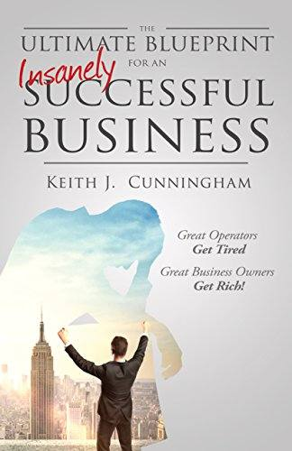 'The Ultimate Blueprint for an Insanely Successful Business (Paperback)' by Keith J. Cunningham