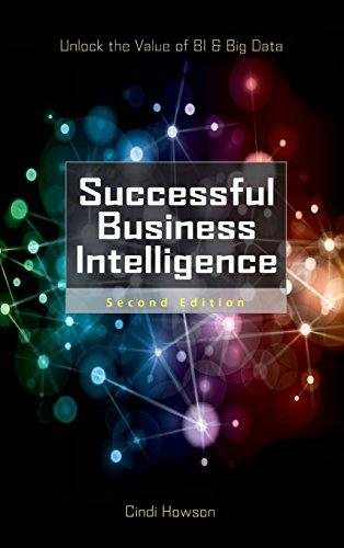 'Successful Business Intelligence, Second Edition: Unlock the Value of BI & Big Data (Hardcover)' by Cindi Howson