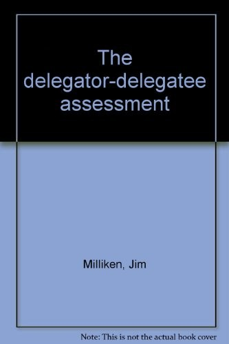 'The delegator-delegatee assessment (Unknown Binding)' by Jim Milliken