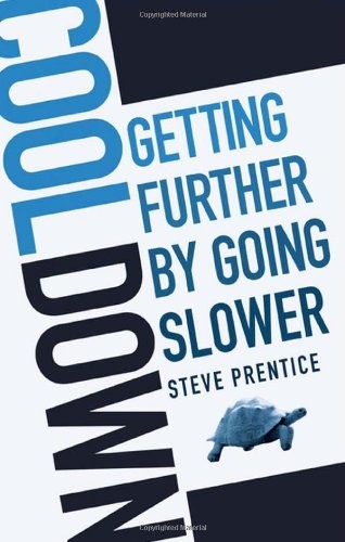 'Cool Down: Getting Further by Going Slower (Paperback)' by Steve Prentice