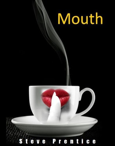 'Mouth (Kindle Edition)' by Steve Prentice