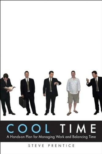 'Cool Time: A Hands-on Plan for?Managing Work and Balancing Time (Paperback)' by Steve Prentice