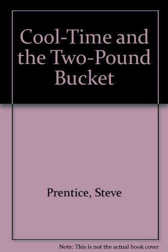 'Cool-Time and the Two-Pound Bucket (Paperback)' by Steve Prentice
