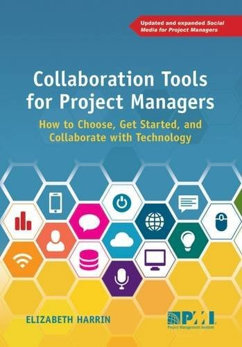 'Collaboration Tools for Project Managers: How to Choose, Get Started and Collaborate with Technology (Paperback)' by Elizabeth Harrin