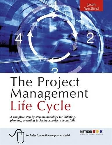'The Project Management Life Cycle: A Complete Step-By-Step Methodology for Initiating, Planning, Executing & Closing a Project Successfully (Paperback)' by Jason Westland