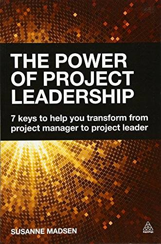 'The Power of Project Leadership: 7 Keys to Help You Transform from Project Manager to Project Leader (Paperback)' by Susanne Madsen
