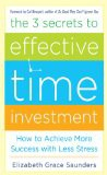 'The 3 Secrets to Effective Time Investment: Achieve More Success with Less Stress (Kindle Edition)' by Elizabeth Grace Saunders