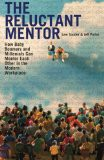 'The Reluctant Mentor: How Baby Boomers and Millenials Can Mentor Each Other in the Modern Workplace (Paperback)' by Lew Sauder & Jeff Porter